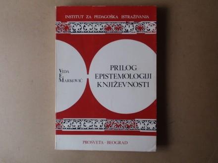 Vida Marković - PRILOG EPISTEMOLOGIJI KNJIŽEVNOSTI