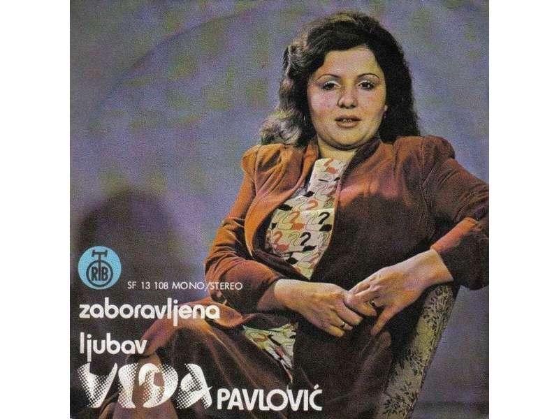 Vida Pavlović - Zaboravljena Ljubav / O, Kako Mi Suze Liju