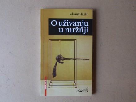 Vilijam Hazlit - O UŽIVANJU U MRŽNJI