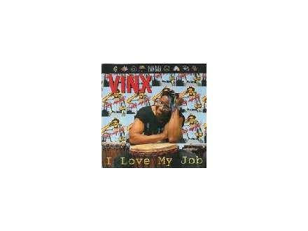 Vinx  - I Love My Job