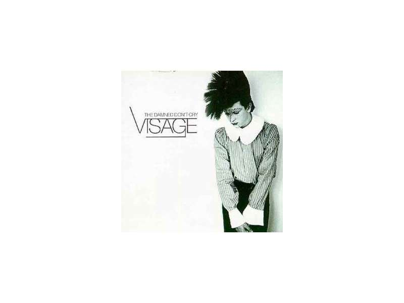Visage - The Damned Don`t Cry