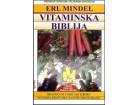 Vitaminska biblija, Erl Mindel