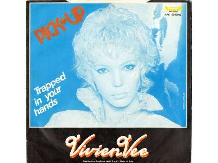 Vivien Vee - Pick-Up / Trapped In Your Hands