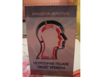 Vladeta Jerotić, Neurotične pojave našeg vremena