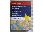 Vojvođansko pitanje u procesu srpske tranzicije