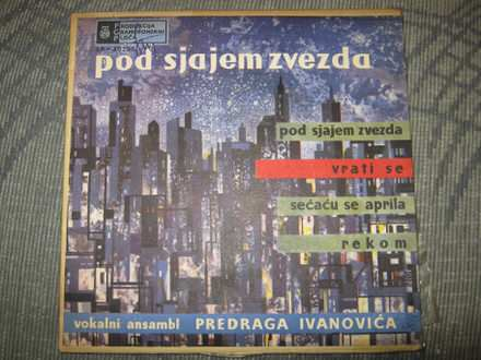 Vokalni Kvartet Predraga Ivanovića - Pod Sjajem Zvezda