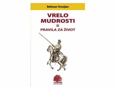 Vrelo mudrosti ili pravila za zivot - Baltasar Grasijan