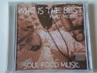 WHO Is The BEST Feat. MC Best - Soul Food Music