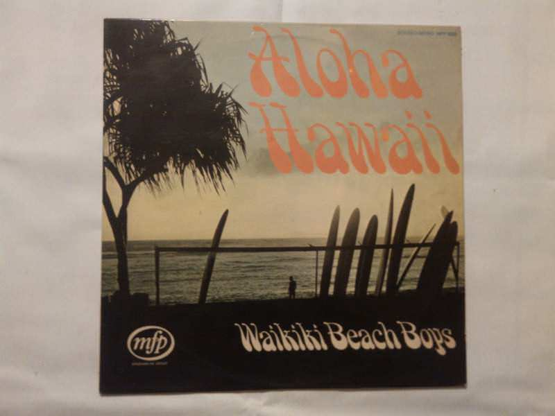Waikiki Beach Boys, The - Aloha Hawaii