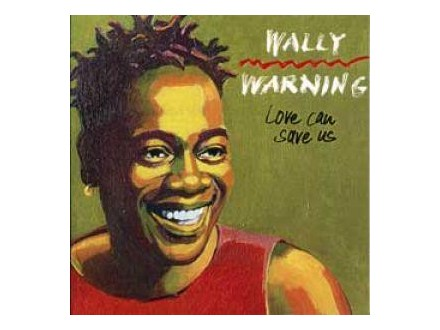 Wally Warning - Love Can Save Us