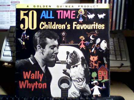 Wally Whyton - 50 All-Time Children`s Favourites