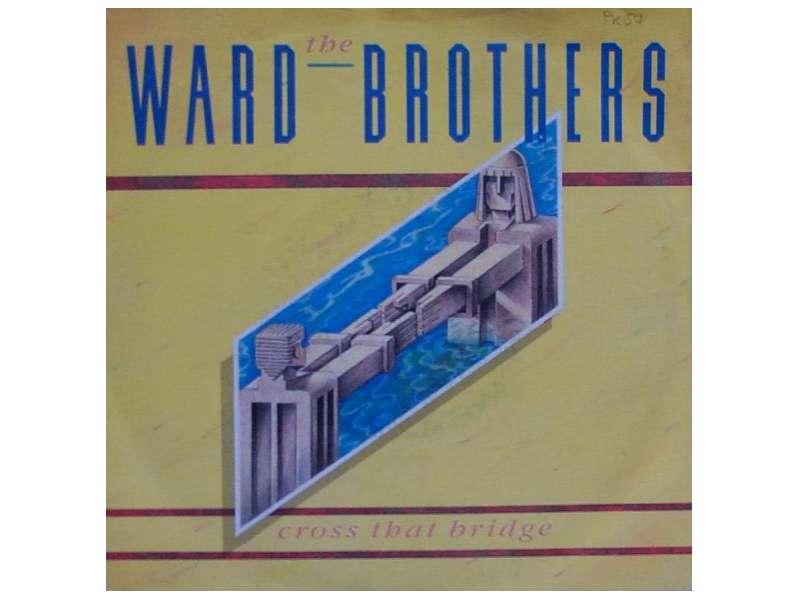 Ward Brothers, The - Cross That Bridge