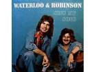 Waterloo & Robinson - Sing My Song