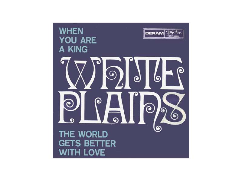 White Plains - When You Are A King / The World Gets Better With Love