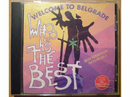 Who is the best: Welcome to Belgrade