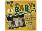 Wow, Wow, Baby! 1950s R&;B, Blues And Gospel NOVO