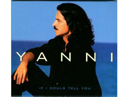 Yanni (2) - If I Could Tell You