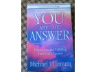 You Are the Answer: Discovering and Fulfilling Your Sou