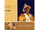 Youssou N`Dour & Le Super Etoile De Dakar – Immigrés