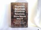 Yugoslav American economic relations since world war II