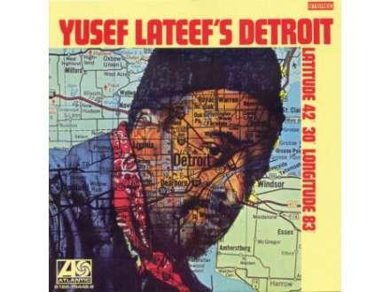 Yusef Lateef - Yusef Lateef`s Detroit Latitude 42° 30` Longitude 83°