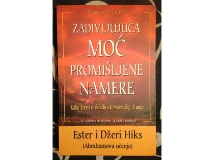 ZADIVLJUJUĆA MOĆ PROMIŠLJENE NAMERE Ester i Džeri Hiks