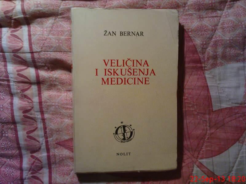 ZAN BERNAR --  VELICINA I  ISKUSENJA  MEDICINE