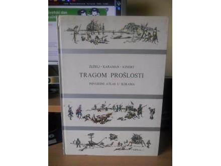 ZEZELJ -TRAGOM PROSLOSTI  / POVIJESNI ATLAS U SLIKAMA