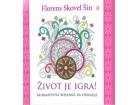 ŽIVOT JE IGRA - BOJANKA ZA ODRASLE - Florens Skovel Šin