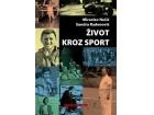 ŽIVOT KROZ SPORT - Sandra Radenović, Miroslav Nešić