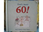ZNAČI IMATE 60!, Majk Haskins, Klajv Vičelo