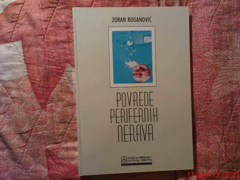 ZORAN ROGANOVIC --  POVREDE PERIFERNIH  NERAVA