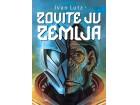 ZOVITE JU ZEMLJA - Ivan Lutz