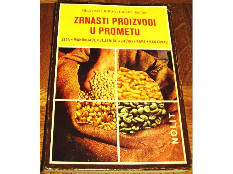 ZRNASTI PROIZVODI U PROMETU - Milovan Ljubisavljević
