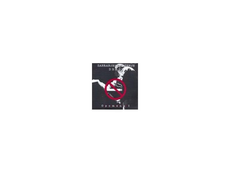 Zabranjeno pusanje Drale - Opomena 2