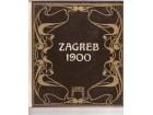 Zagreb 1900  priredio Branko Ranitović
