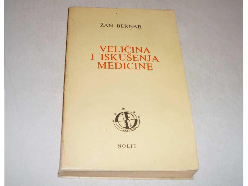 Zan Bernar - Velicina i iskusenja medicine