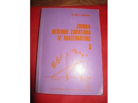 Zbirka rešenih zadataka iz matematike 3