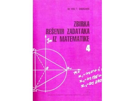 Zbirka rešenih zadataka iz matematike 4-V. Bogoslavov