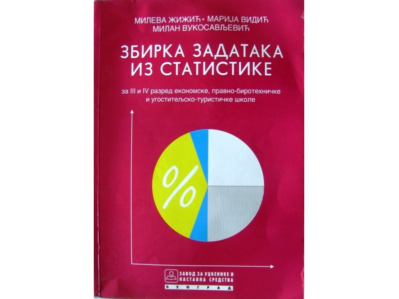 Zbirka zadataka iz statistike za III i IV raz.ekonomske