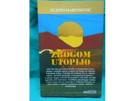 Zbogom utopijo Stjepo Martinović