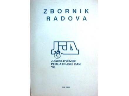Zbornik radova  - JUGOSLOVENSKI PEDIJATRIJSKI DANI *95