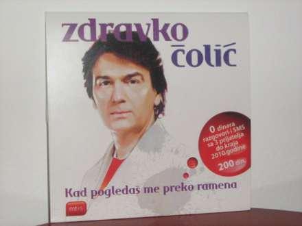 Zdravko Čolić - Kad pogledaš me preko ramena