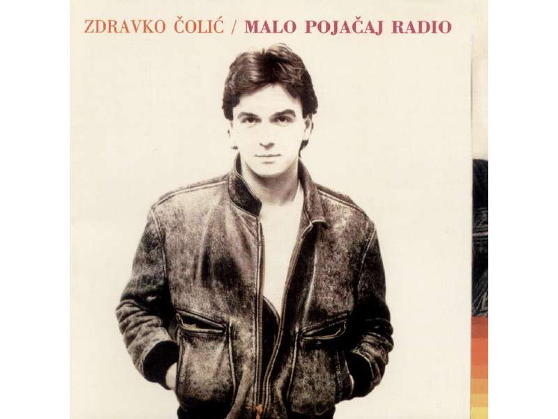 Zdravko Čolić - Malo Pojačaj Radio