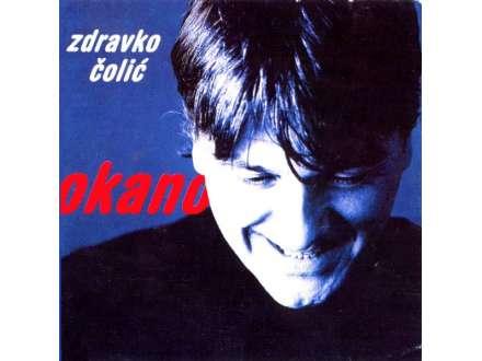 Zdravko Čolić - Okano