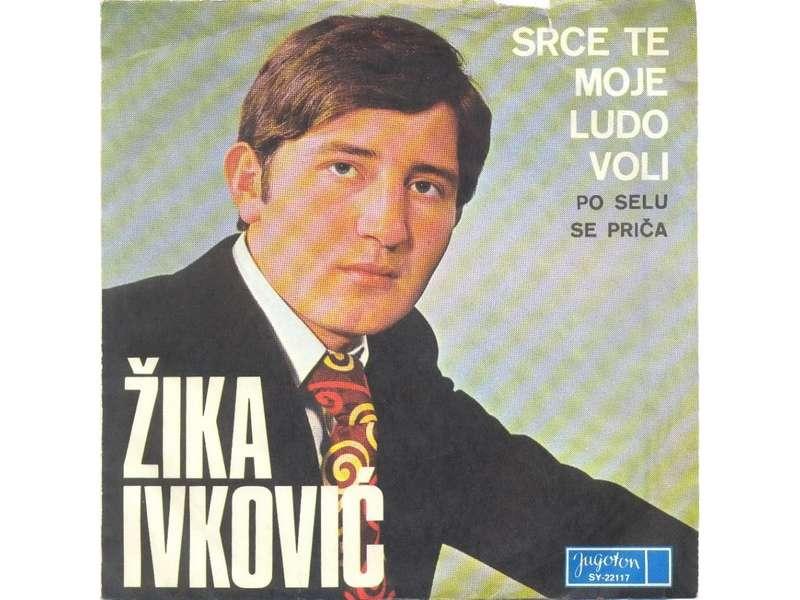 Žika Ivković - Srce Te Moje Ludo Voli