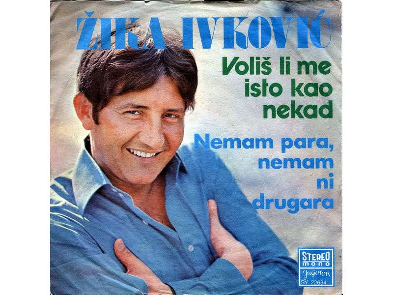 Žika Ivković - Voliš Li Me Isto Kao Nekad (SINGL)