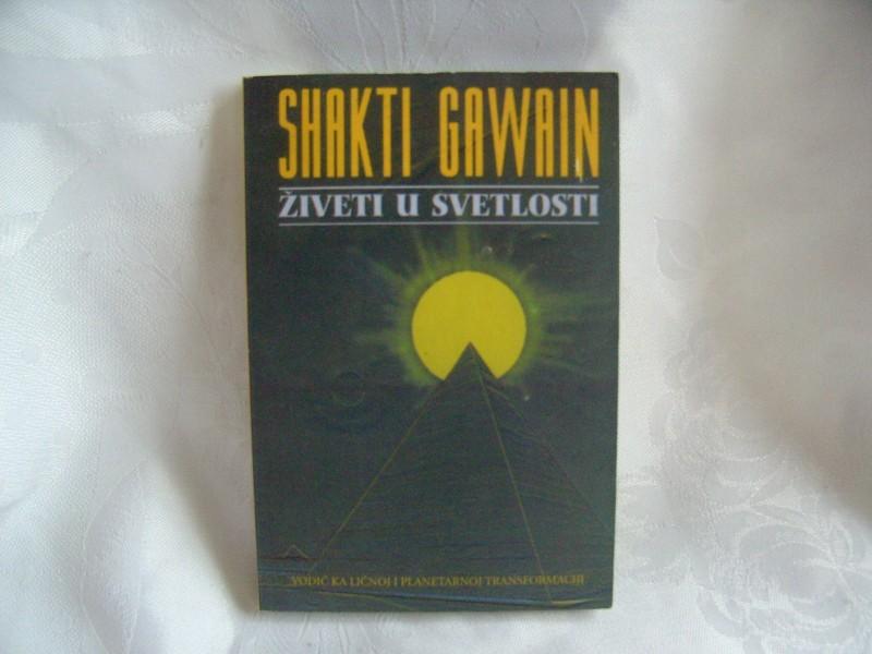 Živeti u svetlosti , Shakti Gawain, nova