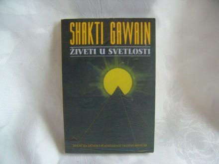 Živeti u svetlosti , Shakti Gawain