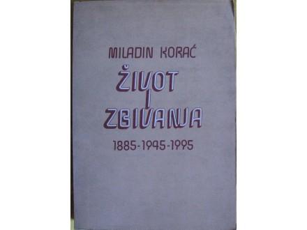Život i zbivanja  Miladin Korać  1885-1945-1995